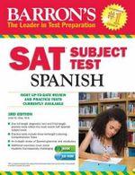 Barron's SAT Subject Test Spanish, 4th Edition : With MP3 CD - Jose Diaz M a