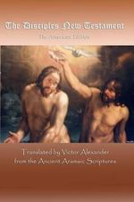 The Disciples New Testament : The American Edition - Victor Alexander
