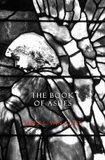 The Book of Ashes : How to Play it, How to Play Aginst it - Jabez L Van Cleef