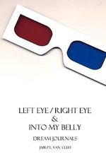 Left Eye/Right Eye & Into My Belly - Jabez L Van Cleef