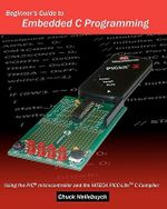 Beginner's Guide to Embedded C Programming - Chuck Hellebuyck