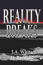 Reality Breaks - J A White