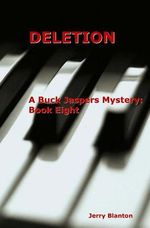 Deletion : A Buck Jaspers Mystery: Book Eight - Jerry Blanton