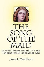 The Song of the Maid : Adventures in Dystopia - Jabez L Van Cleef