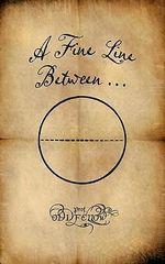 A Fine Line Between... - Craig Conley
