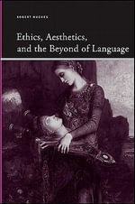 Ethics, Aesthetics, and the Beyond of Language - Robert Hughes