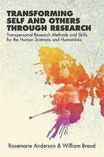 Transforming Self and Others Through Research : Transpersonal Research Methods and Skills for the Human Sciences and Humanities - Rosemarie Anderson
