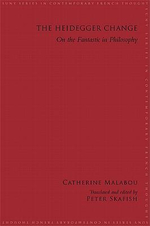 The Heidegger Change : On the Fantastic in Philosophy - Catherine Malabou