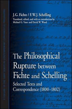 The Philosophical Rupture Between Fichte and Schelling : Selected Texts and Correspondence (1800-1802) - J. G. Fichte