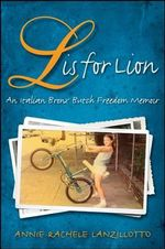 L is for Lion : An Italian Bronx Butch Freedom Memoir - Annie Rachele Lanzillotto