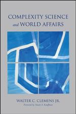 Complexity Science and World Affairs - Walter C. Clemens, Jr.