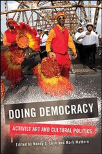 Doing Democracy : Activist Art and Cultural Politics
