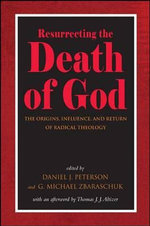 Resurrecting the Death of God : The Origins, Influence, and Return of Radical Theology