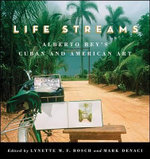 Life Streams : Alberto Rey's Cuban and American Art