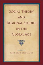 Social Theory and Regional Studies in the Global Age : SUNY Series, Pangaea II: Global/Local Studies