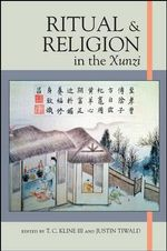 Ritual and Religion in the Xunzi : SUNY Series in Chinese Philosophy and Culture