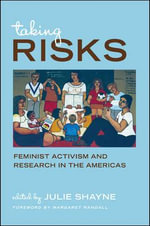 Taking Risks : Feminist Activism and Research in the Americas
