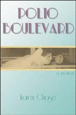 Polio Boulevard : A Memoir - Karen Chase