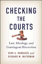 Checking the Courts : Law, Ideology, and Contingent Discretion - Kirk A. Randazzo