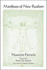 Manifesto of New Realism - Maurizio Ferraris