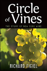 Circle of Vines : The Story of New York Wine - Richard Figiel