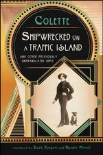 Shipwrecked on a Traffic Island : And Other Previously Untranslated Gems - Colette