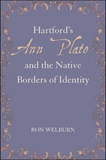 Hartford's Ann Plato and the Native Borders of Identity - Ron Welburn