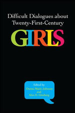 Difficult Dialogues About Twenty-First-Century Girls