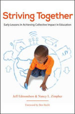 Striving Together : Early Lessons in Achieving Collective Impact in Education - Jeff Edmondson