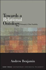 Towards a Relational Ontology : Philosophy's Other Possibility - Andrew Benjamin
