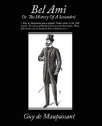 Bel Ami or the History of a Scoundrel - Guy de Maupassant