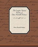 The Complete Poetical Works of Oliver Wendell Holmes - Oliver Wendell Holmes
