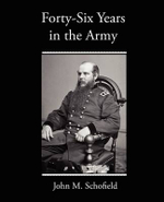 Forty-Six Years in the Army - John M Schofield