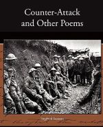 Counter-Attack and Other Poems : Scorched Glory, a Critical Study - Siegfried Sassoon