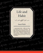 Life and Habit - Samuel Butler