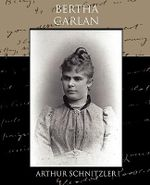 Bertha Garlan : in a New Version by David Harrower - Arthur Schnitzler