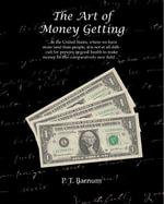 The Art of Money Getting - P. T. Barnum