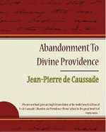 Abandonment To Divine Providence - Jean-Pierre de Caussade - Jean-Pierre de Caussade