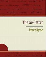 The Go Getter - Peter Kyne - Peter Kyne