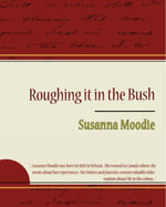 Roughing it in the Bush (ebook) - Susanna Moodie