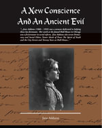 A New Conscience And An Ancient Evil (ebook) - Jane Addams