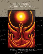 Reincarnation and the Law of Karma - William Walker Atkinson