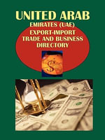 United Arab Emirates (Uae) Export-Import Trade and Business Directory