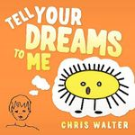 Tell Your Dreams to Me - Chris Walter