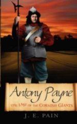 Antony Payne :  Last of the Cornish Giants - J. E. Pain