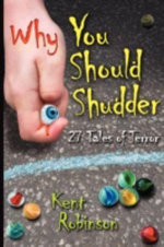 Why You Should Shudder :  27 Tales of Terror - Kent Robinson