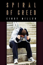 Spiral of Greed - Cindy Miller