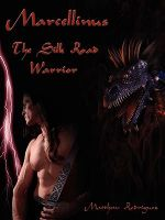 Marcellinus : The Silk Road Warrior - Matthew Rodriguez