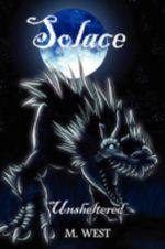 Solace :  Unsheltered - M. West