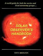Solar Observer's Handbook - Tony Broxton